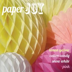 pinks, yellow and white paper decorations from Pulp / paperJOY 12th Birthday, Lemon Yellow, Paper Decorations, White Paper, Honeycomb, Packaging, Notes, Joy, Diy Crafts
