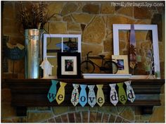 Father's Day Mantle
