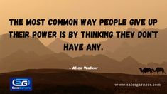 The most common way people give up their power is by thinking they don't have any –Alice Walker #SalesGarners #Monday #mondaythoughts #MondayMotivation #businessgrowth #Marketing #marketingdigital #Busniess #DigitalMarketing #GrowthHacking #success #Growth #BusinessIntelligence Alice Walker, Most Common, Business Intelligence, Lead Generation, Business Quotes, Giving Up, Monday Motivation, Digital Marketing, Success