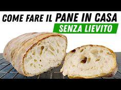 🍞 Come Fare Il Pane SENZA Lievito In Casa 🥖 Ricetta Facile Col Metodo PSL🥖 - YouTube