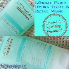 Sparklings Makeup Blog: L'Oreal Paris Hydra-Total 5 Facial Wash~ Trusted for Sparkling Summer! Blog Series