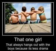 yep! totally me! Growing up with brothers