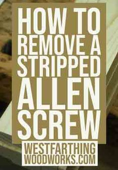 This is How to Remove a Stripped Allen Screw, the super simple way to get a stripped bolt out of your way and get back to your project. Small Wooden Projects, Small Woodworking Projects, Woodworking Quotes, Woodworking Beginner, Woodworking Hacks, Wood Projects, Woodworking Education, Woodworking Shop Layout, Woodworking Garage