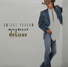 Dwight Yoakam - Hillbilly DeLuxe at Discogs