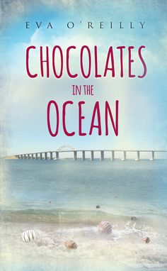 My book cover for Chocolates in the Ocean. Available on Amazon and iBooks