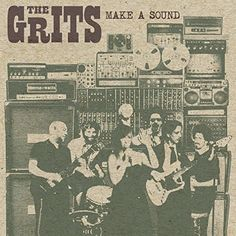 "The Grits, ""Make A Sound"" (2014)"