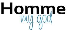 Découverte du blog Homme-my-god.com http://monsieur-chic.com/blog/decouverte-homme-my-god/