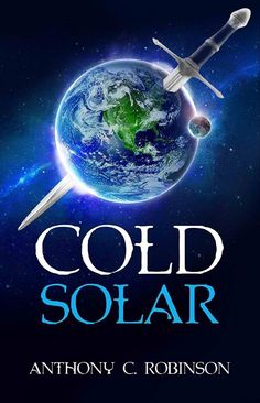 Cold Solar - A Dark and Gritty Sci-Fi Action Thriller (Cold Solar, Dystopia, Action, Thriller Book by [Robinson, Anthony] Book Nerd, Book 1, This Book, Confused Feelings, Future Earth, Thriller Books, Page Turner, Sarcastic Humor, Free Kindle Books