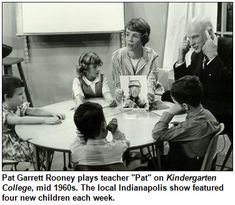"Pat Garrett Rooney plays teacher ""Pat"" on Kindergarten College, mid 1960s. The local Indianapolis show featured four new children each week...."
