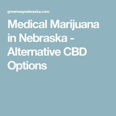 Medical Marijuana in Nebraska - Alternative CBD Options