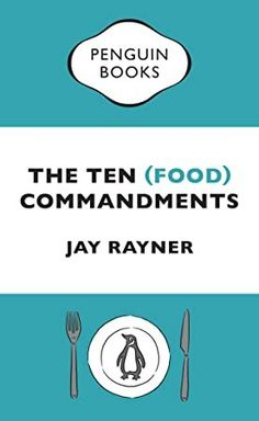 Buy The Ten (Food) Commandments by Jay Rayner at Mighty Ape NZ. Britain's culinary Moses brings us the new foodie rules to live by, celebrating what and how we eat The Ten Commandments may have had a lot going for . Got Books, Books To Read, Jay Rayner, Brian Grazer, Michael Rapaport, Gay, Penguin Books, What To Read, Book Photography