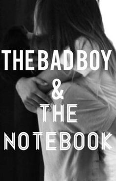 """You should read """"The bad boy & the notebook."""" on #wattpad #teenfiction"""