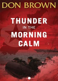 Amazon.com: Thunder in the Morning Calm (Pacific Rim Series) eBook: Don Brown: Kindle Store