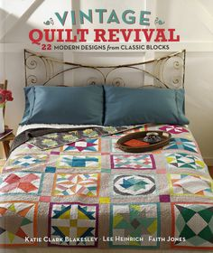 Vintage Quilt Revival Quilt Pattern Book 22 Modern Designs from Classic Blocks, Katie Clark Blakesley, Lee Heinrich, Faith Jones by SerendipityWoods on Etsy