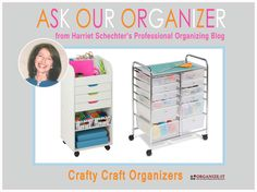 With an organized craft room you can spend more time creating and less time trying to find things. Craft carts are a great way to keep your sewing, crafting and art supplies consolidating and easy to locate. Read about it in the Ask Our Organizer Blog.