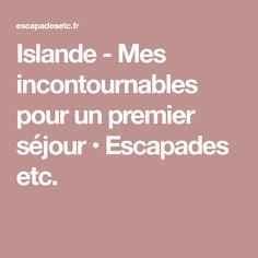 Islande - Mes incontournables pour un premier séjour • Escapades etc.
