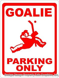 Goalie Parking Only Sign 12x18 Gift for Ice or Field Hockey Fans Great Decor | eBay