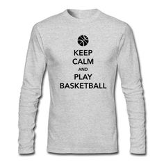Keep Calm and Play Basketball T-Shirt | Spreadshirt | ID: 11472588