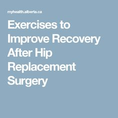 Exercises to Improve Recovery After Hip Replacement Surgery Hip Replacement Exercises, Hip Replacement Recovery, Joint Replacement, Hip Flexor Exercises, Arthritis Exercises, Hip Stretches, Stretching, Bursitis Hip, Hip Dysplasia