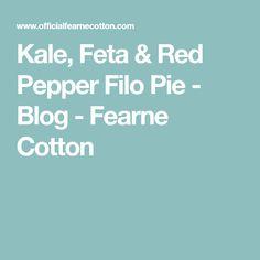 Kale, Feta & Red Pepper Filo Pie - Blog - Fearne Cotton