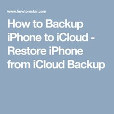 How to Backup iPhone to iCloud - Restore iPhone from iCloud Backup