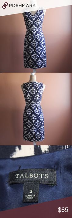 Navy Ikat Talbots office sheath dress The perfect office attire, this fitted talbots sheath dress is a navy and white ikat pattern. Dress has a slight vneck but is complete business casual. Dress is fully lined.   *pet free smoke free home *bundle discounts *usually ships next day *no reserves/swaps Talbots Dresses Midi