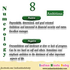 People with Number 8 are very ambitious. Let's see the various names available for babies born with numerology 8 - https://www.indianhindubaby.com/numerology-number-8/