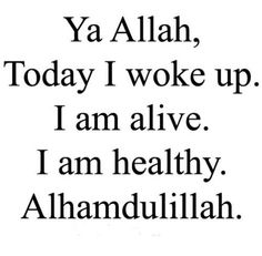 Have you praise Allah SWT for granting your soul back this morning? #Allah#Alhamdulillah#Islam