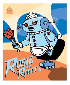 The Jetsons ~ Rosie is the Jetsons' household robot. She's an outdated model but the Jetsons love her and would never trade her for a newer model. Rosie does all the housework and some of the parenting. She is a strong authoritarian and occasionally dispenses pills to the family. Excluding a scene from the closing credits, Rosie appears in only two episodes of the original 1960s show,