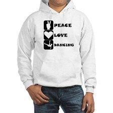 Peace Love Dancing Hoodie