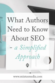 What authors need to know about SEO -  Book Marketing, authors, author websites, SEO, book promotion