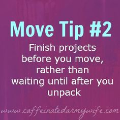 Move Tip #2: Finish Projects