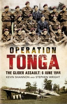 #promocave Books Operation Tonga by Steve Wright @SWright58 The Glider Assault: 6/6/1944 Operation Tonga – The Glider Assault: 6 June 1944 is an account of the Glider Pilot Regiment's role in Operation Tonga, the first stage of the airborne assault in the Normandy landings in June 1944.