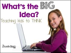 Teaching the BIG ideas leads to deeper understanding and engagement