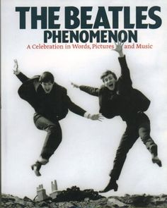 The Beatles The Beatles Phenomenon: A Celebration in Words, Pictures & Music 2008 UK book 978-1-84772-253-9