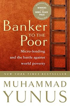 book about Grameen bank, by the man who started micro loans.