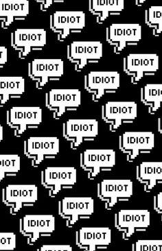 #idiot 😫