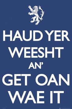 """This is the Scottish translation of the World War II propaganda """"Keep Calm and Carry On""""."""