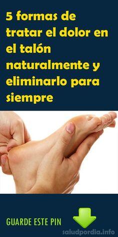 5 formas de tratar el dolor en el talón naturalmente y eliminarlo para siempre. #dolor #talón #naturalmente