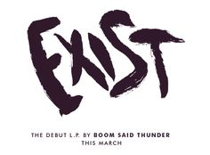 Exist by Boom Said Thunder by John Magnifico, via Behance