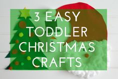 3 Easy Toddler Christmas Crafts