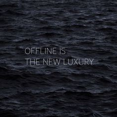 Going OFFLINE to experience some more of life & possibly enjoy it at its fullest .  #offline #luxury ***** This is a luxury that anyone can afford :)))