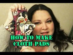 Here is a video tutorial on how to make your own cloth menstrual pads.