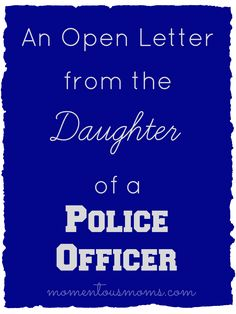 Police lives matter too. I just want to begin with that. I am the daughter of a police officer. You have no idea what life is like for their families.