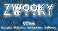 ZWOOKY is not just digital. It's literally an anonymous address for mail .