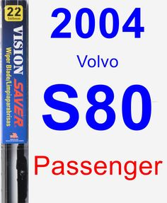 Passenger Wiper Blade for 2004 Volvo S80 - Vision Saver