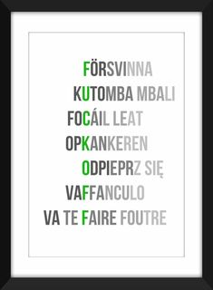Perfect for the misanthrope in your life. A Typographic tribute to Fuck Off in seven different languages; the artwork highlights Fuck Off in bright green, red or blue within the text. Languages used Swedish, Swahili, Gaelic, Dutch, Polish, Italian and French Please note that the