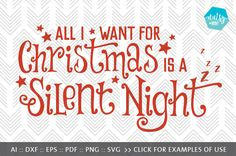 """""""All I want for Christmas is a Silent Night."""" Handcrafted and professionally typeset - this design was created for use with Silhouette, Cricut and other compatible cutting machines. Like this design? You might also like these other original cut files by Nutsy + me: https://thehungryjpeg.com/nutsy-and-me/"""