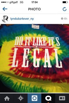 Shoutout to @lyndubz4ever_ny and get yourself a tie dye #doitlikeitslegal tshirt today at www.decsandlondon.com