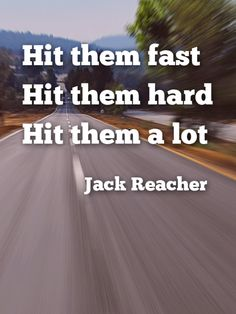 jack-reacher-hit-them-fast-quote
